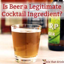 Is Beer a Legitimate Cocktail Ingredient?